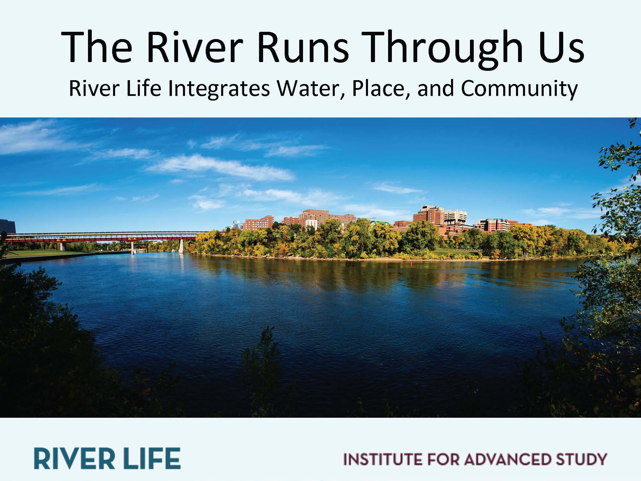 The River Runs Through Us - River Life Integrates Water, Place, and Community.